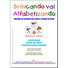 BRINCANDO VAI ALFABETIZANDO - CONJUNTO DE CARTAZES DAS VOGAIS E SÍLABAS DE APOIO - VERSÃO COLORIDA