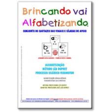BRINCANDO VAI ALFABETIZANDO - CONJUNTO DE CARTAZES DAS VOGAIS E SÍLABAS DE APOIO - VERSÃO EM PRETO E BRANCO
